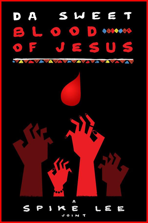 da sweet blood of jesus poster 607